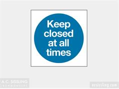 Keep Closed At All Times